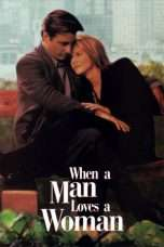 Nonton Streaming Download Drama When a Man Loves a Woman (1994) Subtitle Indonesia