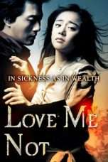 Nonton Streaming Download Drama Love Me Not (2006) gt Subtitle Indonesia