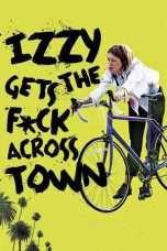 Nonton Streaming Download Drama Izzy Gets the F*ck Across Town (2018) Subtitle Indonesia
