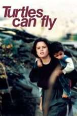 Nonton Streaming Download Drama Turtles Can Fly (2005) Subtitle Indonesia