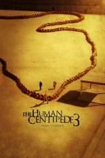 Nonton Streaming Download Drama The Human Centipede 3 (Final Sequence) (2015) Subtitle Indonesia