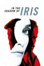 Nonton Streaming Download Drama In the Shadow of Iris (2016) Subtitle Indonesia