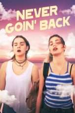 Nonton Streaming Download Drama Never Goin' Back (2018) Subtitle Indonesia