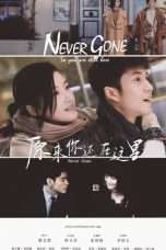 Nonton Streaming Download Drama Nonton Never Gone: So You Are Still Here (2018) Sub Indo Subtitle Indonesia