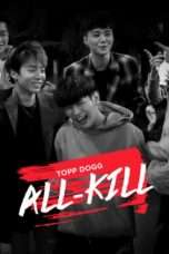 Nonton Streaming Download Drama Topp Dogg: All Kill (2016) Subtitle Indonesia