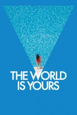 Nonton Streaming Download Drama The World Is Yours (2018) Subtitle Indonesia