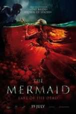 Nonton Streaming Download Drama The Mermaid: Lake of the Dead (2018) hd Subtitle Indonesia