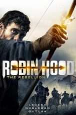 Nonton Streaming Download Drama Robin Hood: The Rebellion (2018) Subtitle Indonesia