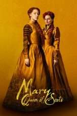 Nonton Streaming Download Drama Mary Queen of Scots (2018) jf Subtitle Indonesia