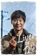 Nonton Streaming Download Drama Liver or Die (2019) Subtitle Indonesia