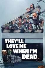 Nonton Streaming Download Drama They'll Love Me When I'm Dead (2018) Subtitle Indonesia