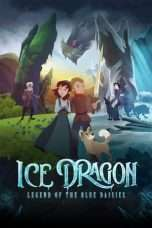 Nonton Streaming Download Drama Ice Dragon: Legend of the Blue Daisies (2018) gt Subtitle Indonesia