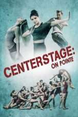 Nonton Streaming Download Drama Center Stage: On Pointe (2016) Subtitle Indonesia
