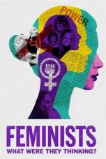 Nonton Streaming Download Drama Feminists: What Were They Thinking? (2018) Subtitle Indonesia