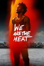 Nonton Streaming Download Drama We Are The Heat (2018) Subtitle Indonesia