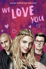 Nonton Streaming Download Drama We Love You (2016) Subtitle Indonesia