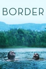 Nonton Streaming Download Drama Border (2018) hd Subtitle Indonesia