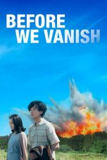 Nonton Streaming Download Drama Before We Vanish (2017) Subtitle Indonesia