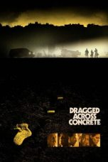 Nonton Streaming Download Drama Dragged Across Concrete (2019) hd Subtitle Indonesia