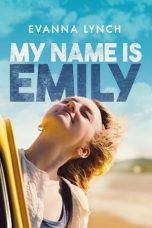 Nonton Streaming Download Drama My Name Is Emily (2016) Subtitle Indonesia