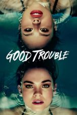 Nonton Streaming Download Drama Good Trouble Season 01 (2019) Subtitle Indonesia