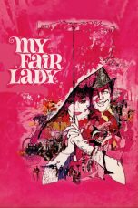 Nonton Streaming Download Drama My Fair Lady (1964) Subtitle Indonesia