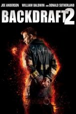 Nonton Streaming Download Drama Backdraft II (2019) jf Subtitle Indonesia