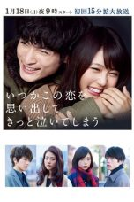 Nonton Streaming Download Drama Love That Makes You Cry (2016) Subtitle Indonesia