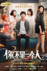 Nonton Streaming Download Drama You are not Alone (2019) Subtitle Indonesia