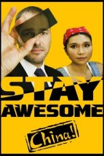 Nonton Streaming Download Drama Stay Awesome, China! (2019) Subtitle Indonesia