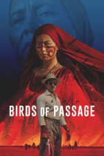 Nonton Streaming Download Drama Birds of Passage (2018) jf Subtitle Indonesia