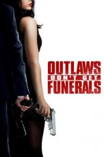 Nonton Streaming Download Drama Outlaws Don't Get Funerals (2019) Subtitle Indonesia