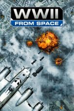 Nonton Streaming Download Drama WWII From Space (2013) jf Subtitle Indonesia