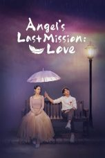 Nonton Streaming Download Drama Angel's Last Mission: Love (2019) Subtitle Indonesia