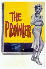 Nonton Streaming Download Drama The Prowler (1951) Subtitle Indonesia