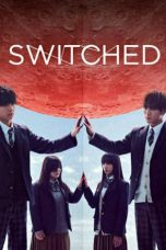Nonton Streaming Download Drama Switched (2018) Subtitle Indonesia