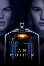 Nonton Streaming Download Drama I Am Mother (2019) jf Subtitle Indonesia