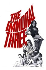 Nonton Streaming Download Drama The Immoral Three (1975) Subtitle Indonesia