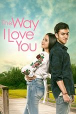 Nonton Streaming Download Drama The Way I Love You (2019) Subtitle Indonesia