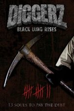 Nonton Streaming Download Drama Diggerz: Black Lung Rises (2019) gt Subtitle Indonesia