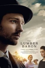 Nonton Streaming Download Drama The Lumber Baron (2019) Subtitle Indonesia