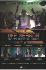 Nonton Streaming Download Drama Off Season: Lex Morrison Story (2013) Subtitle Indonesia