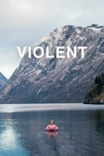 Nonton Streaming Download Drama Violent (2014) gt Subtitle Indonesia