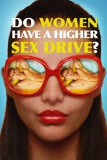 Nonton Streaming Download Drama Do Women Have a Higher Sex Drive? (2018) jf Subtitle Indonesia