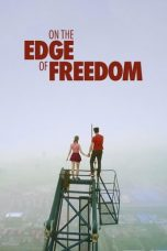 Nonton Streaming Download Drama On the Edge of Freedom (2017) Subtitle Indonesia