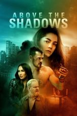Nonton Streaming Download Drama Above the Shadows (2019) jf Subtitle Indonesia