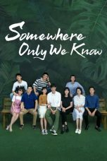 Nonton Streaming Download Drama Somewhere Only We Know (2019) Subtitle Indonesia