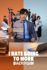 Nonton Streaming Download Drama I Hate Going to Work (2019) Subtitle Indonesia