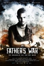Nonton Streaming Download Drama My Father's War (2016) Subtitle Indonesia