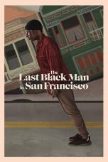 Nonton Streaming Download Drama The Last Black Man in San Francisco (2019) jf Subtitle Indonesia